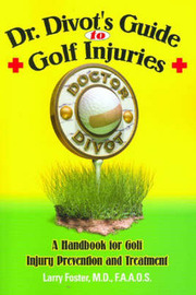 Dr. Divot's Guide to Golf Injuries by Larry Foster image