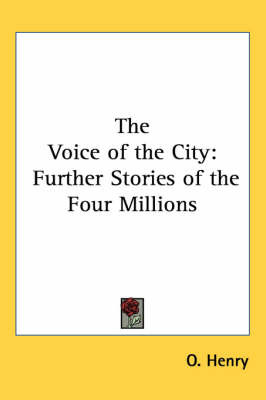 The Voice of the City: Further Stories of the Four Millions by O Henry image