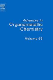 Advances in Organometallic Chemistry: Volume 53