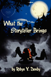 What the Storyteller Brings by Robyn Y. Demby image