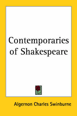 Contemporaries of Shakespeare by Algernon Charles Swinburne