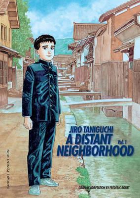 A Distant Neighborhood: v. 1 by Jiro Taniguchi
