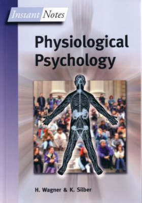 BIOS Instant Notes in Physiological Psychology by Hugh L. Wagner