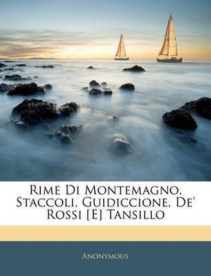 Rime Di Montemagno, Staccoli, Guidiccione, de' Rossi [E] Tansillo by * Anonymous