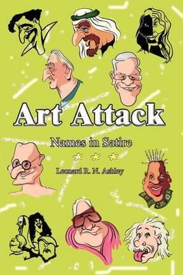 Art Attack by Leonard R.N. Ashley