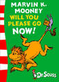 Marvin K.Mooney Will You Please Go Now!: Green Back Book by Seuss