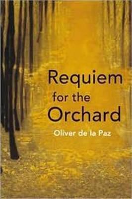 Requiem for the Orchard by Oliver De la Paz image