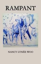 Rampant by Nancy Lynee Woo