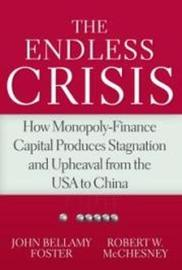 The Endless Crisis by Robert W. McChesney