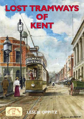 Lost Tramways of Kent by Leslie Oppitz image