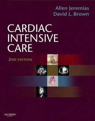 Cardiac Intensive Care: Expert Consult - Online and Print by Allen Jeremias image