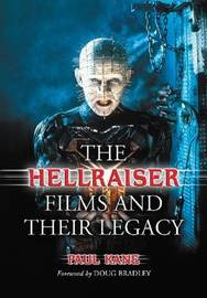 The Hellraiser Films and Their Legacy by Paul Kane