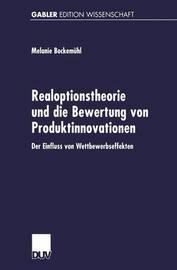 Realoptionstheorie Und Die Bewertung Von Produktinnovationen by Melanie Bockemuhl