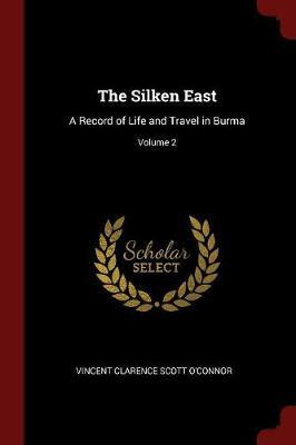 The Silken East by Vincent Clarence Scott O'Connor image