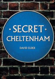 Secret Cheltenham by David Elder