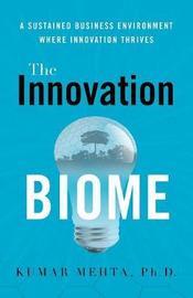 The Innovation Biome by Phd Kumar Mehta