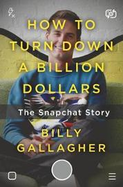 How to Turn Down a Billion Dollars by Billy Gallagher image