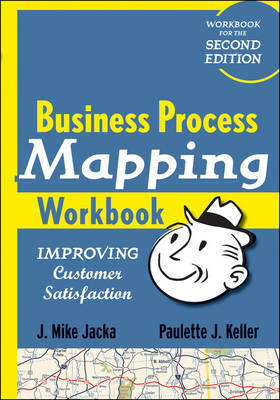 Business Process Mapping Workbook: Improving Customer Satisfaction by J.Mike Jacka image