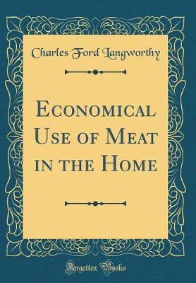 Economical Use of Meat in the Home (Classic Reprint) by C F Langworthy
