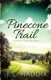 Pinecone Trail by T L Haddix