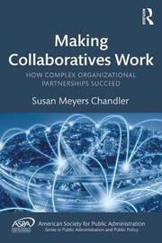 Making Collaboratives Work by Susan M. Chandler