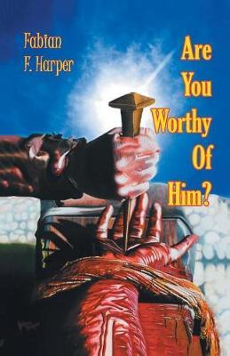Are You Worthy of Him? by Fabian F Harper image
