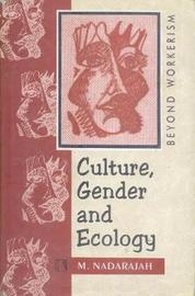 Culture, Gender and Ecology by M Nadarajah image