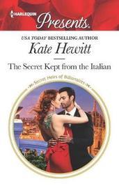 The Secret Kept from the Italian by Kate Hewitt