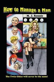 How to Manage a Man by M.J. Rennie