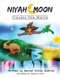 Niyah Moon Travels The World by Dernel Tainer Gabriel