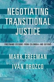 Negotiating Transitional Justice by Mark Freeman