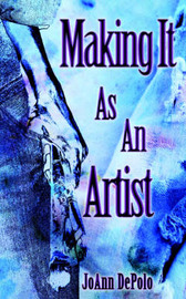 Making It As An Artist by JoAnn DePolo image
