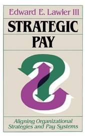Strategic Pay by Edward E. Lawler