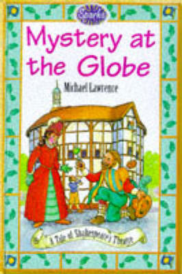 Mystery at the Globe: A Tale of Shakespeare's Theatre by Michael Lawrence image
