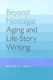 Beyond Nostalgia by Ruth E. Ray