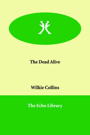 The Dead Alive by Wilkie Collins image