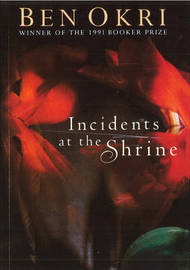 Incidents At The Shrine by Ben Okri image