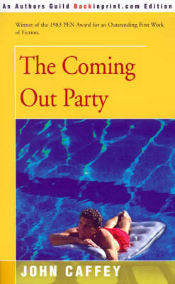 The Coming Out Party by John Caffey