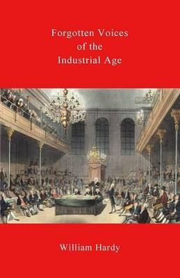Forgotten Voices of the Industrial Age by William Hardy, Sir image
