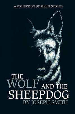 The Wolf and the Sheepdog by John Smith