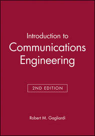 Introduction to Communications Engineering by Robert M. Gagliardi