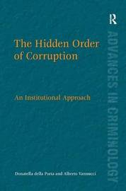 The Hidden Order of Corruption by Donatella della Porta