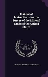 Manual of Instructions for the Survey of the Mineral Lands of the United States image