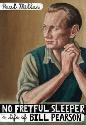 No Fretful Sleeper: A Life of Bill Pearson by Paul Millar image