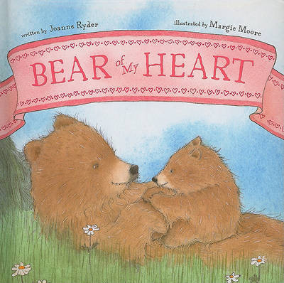 Bear of My Heart by Joanne Ryder image