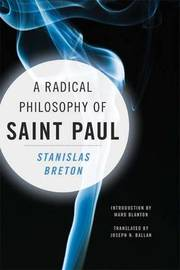 A Radical Philosophy of Saint Paul by Stanislas Breton