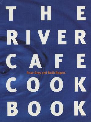 The River Cafe Cookbook by Rose Gray image
