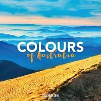 Colours of Australia 2018 Square Wall Calendar