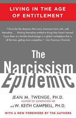 The Narcissism Epidemic by Jean M Twenge