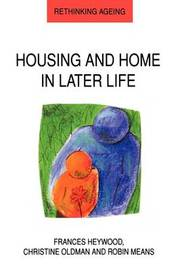 Housing and Home in Later Life by Frances Haywood